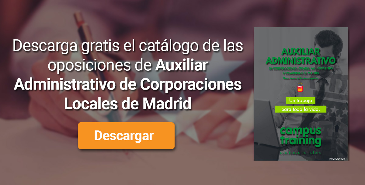 Descarga el catálogo para el curso: Oposiciones para Auxiliar Administrativo de Corporaciones Locales en Madrid