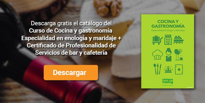 Descarga el catálogo para el curso: Curso de Cocina y gastronomía. Especialidad en enología y maridaje + Certificado de Profesionalidad de Servicios de bar y cafetería