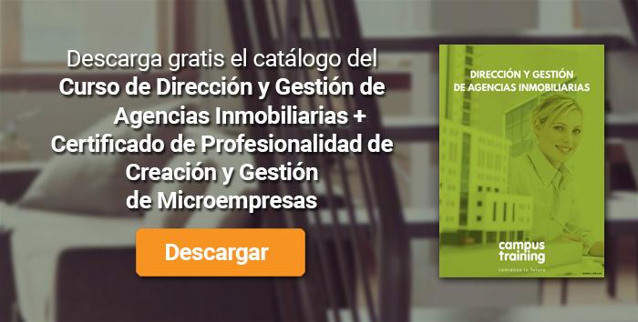 Descarga el catálogo para el curso: Curso de Dirección y Gestión de Agencias Inmobiliarias + Certificado de Profesionalidad de Creación y Gestión de Microempresas