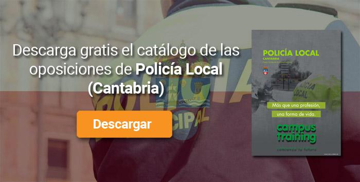 Descarga el catálogo para el curso: Oposiciones para Policía Local en Cantabria