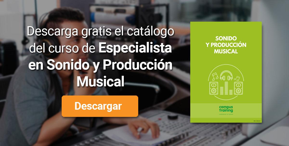 Descarga el catálogo para el curso: Curso de Especialista en Sonido y Producción Musical